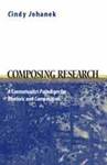 Composing Research: A Contextualist Paradigm for Rhetoric and Composition by Cindy Johanek