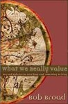 What We Really Value: Beyond Rubrics in Teaching and Assessing Writing by Bob Broad