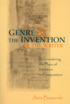 Genre and the Invention of the Writer: Reconsidering the Place of Invention in Composition by Anis S. Bawarshi