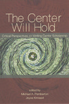 The Center Will Hold: Critical Perspectives on Writing Center Scholarship by Michael A. Pemberton and Joyce Kinkead