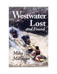 Westwater Lost and Found by Mike Milligan