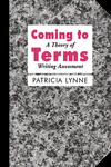 Coming to Terms: A Theory of Writing Assessment