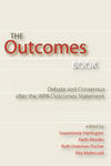 The Outcomes Book: Debate and Consensus after the WPA Outcomes Statement by Susanmarie Harrington, Keith Rhodes, Ruth Fischer, and Rita Malenczyk