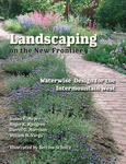 Landscaping on the New Frontier: Waterwise Design for the Intermountain West by Susan E. Meyer, Roger K. Kjelgren, Darrel G. Morrison, and William A. Varga