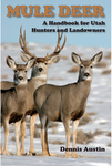 Mule Deer: A Handbook for Utah Hunters and Landowners