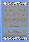 Creativity and Tradition in Folklore by Simon J. Bronner