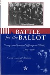 Battle for the Ballot Essays on Woman Suffrage in Utah, 1870- 1896