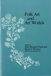 Folk Art and Art Worlds by John Michael Vlach and Simon J. Bronner