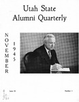 The Utah State Alumni Quarterly, Vol. 23 No. 1, November 1945