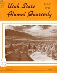 The Utah State Alumni Quarterly, Vol. 23 No. 3, May 1946